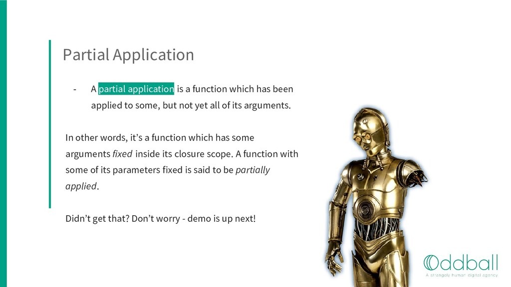 Partial Application - A partial application is ...