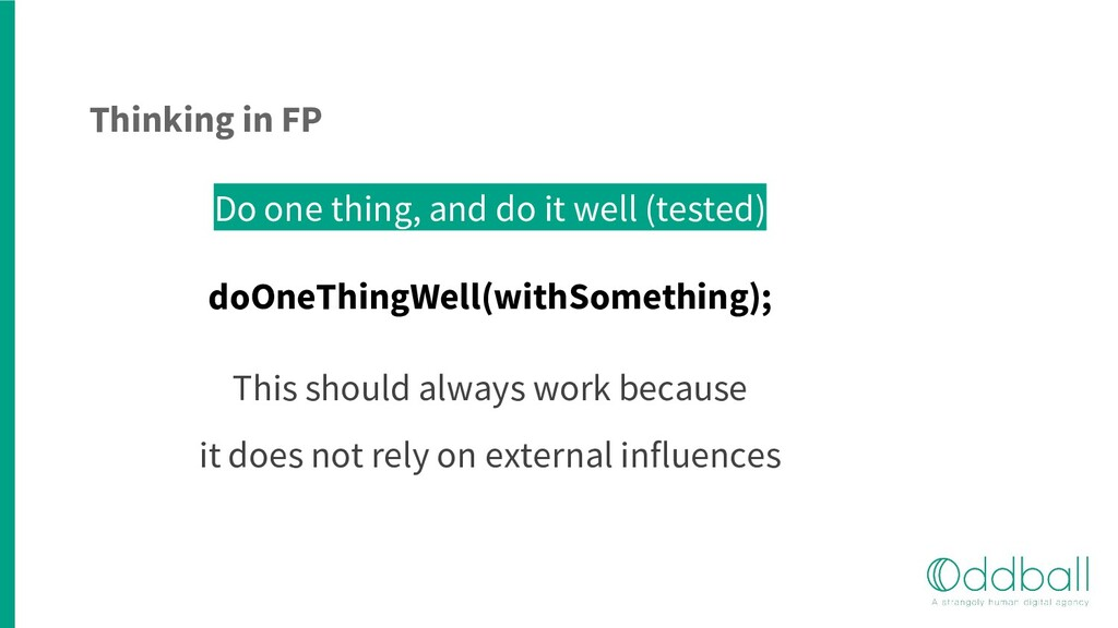 Thinking in FP Do one thing, and do it well (te...