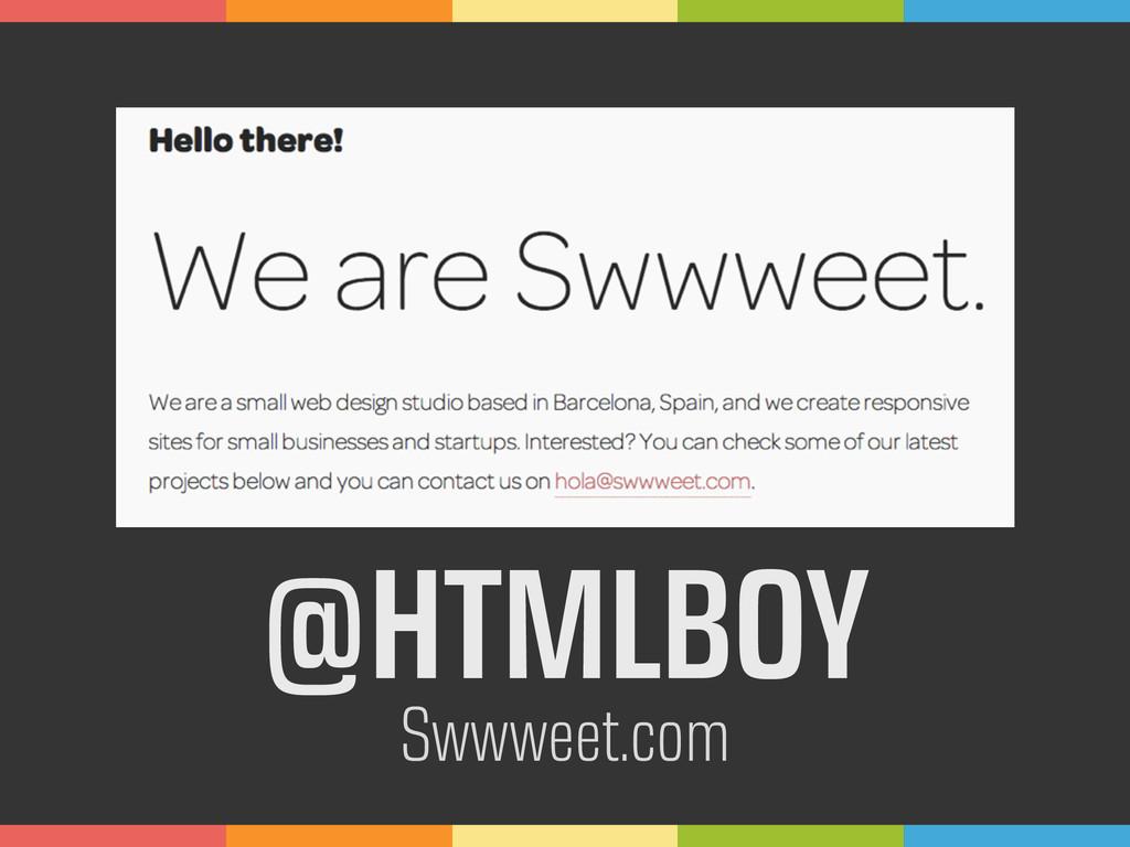 @HTMLBOY Swwweet.com