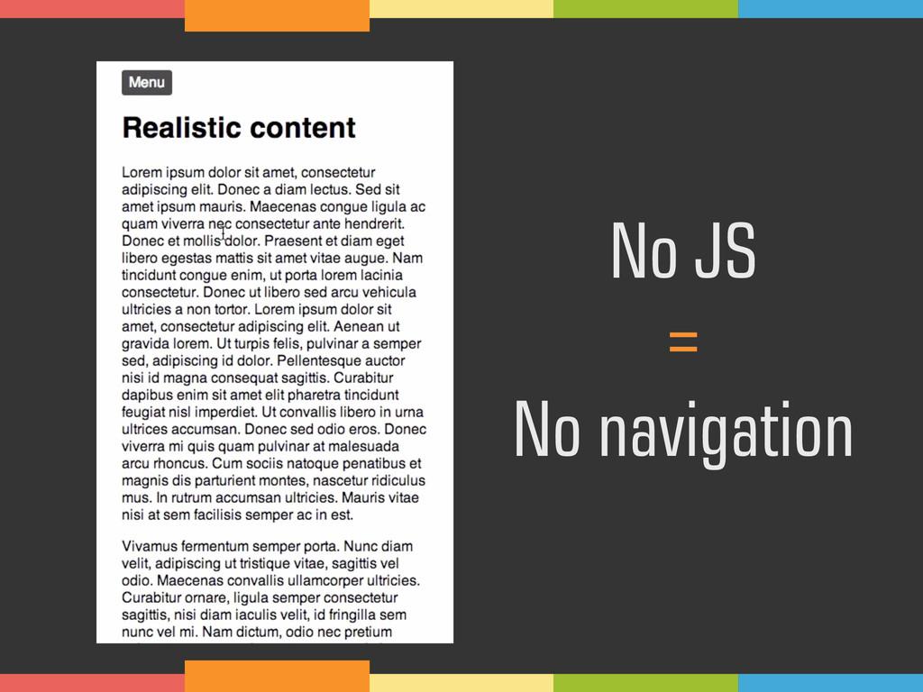 No JS  =  No navigation