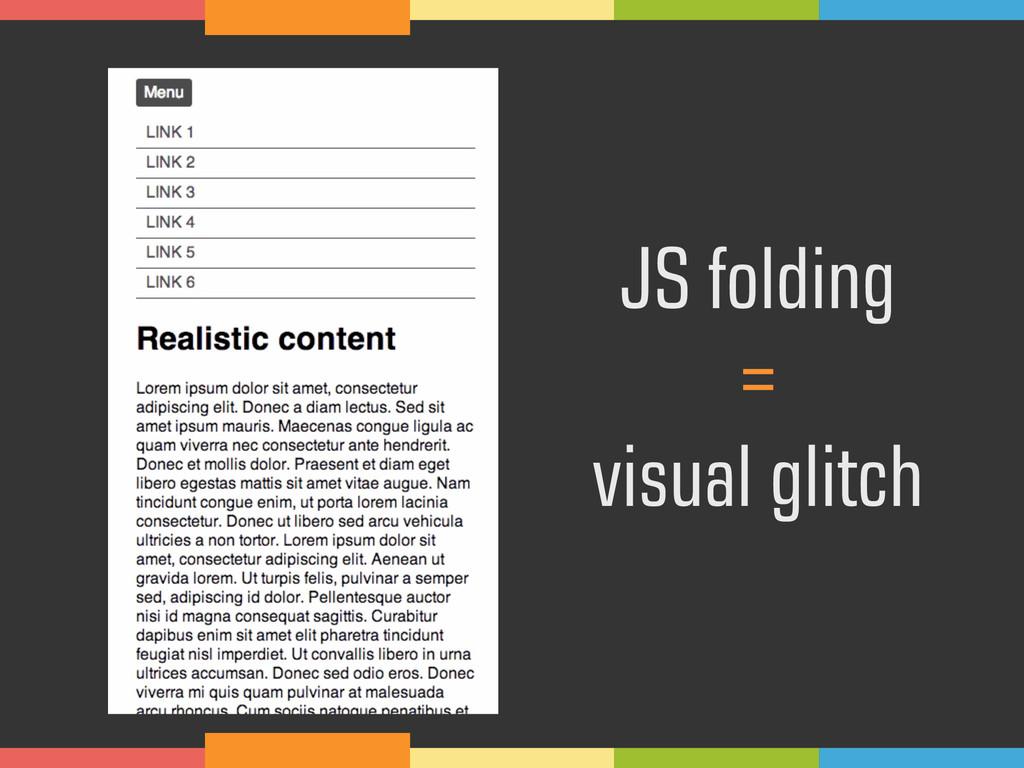 JS folding =  visual glitch
