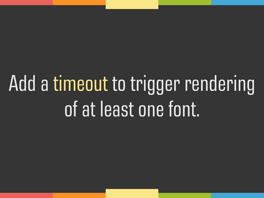 Add a timeout to trigger rendering
