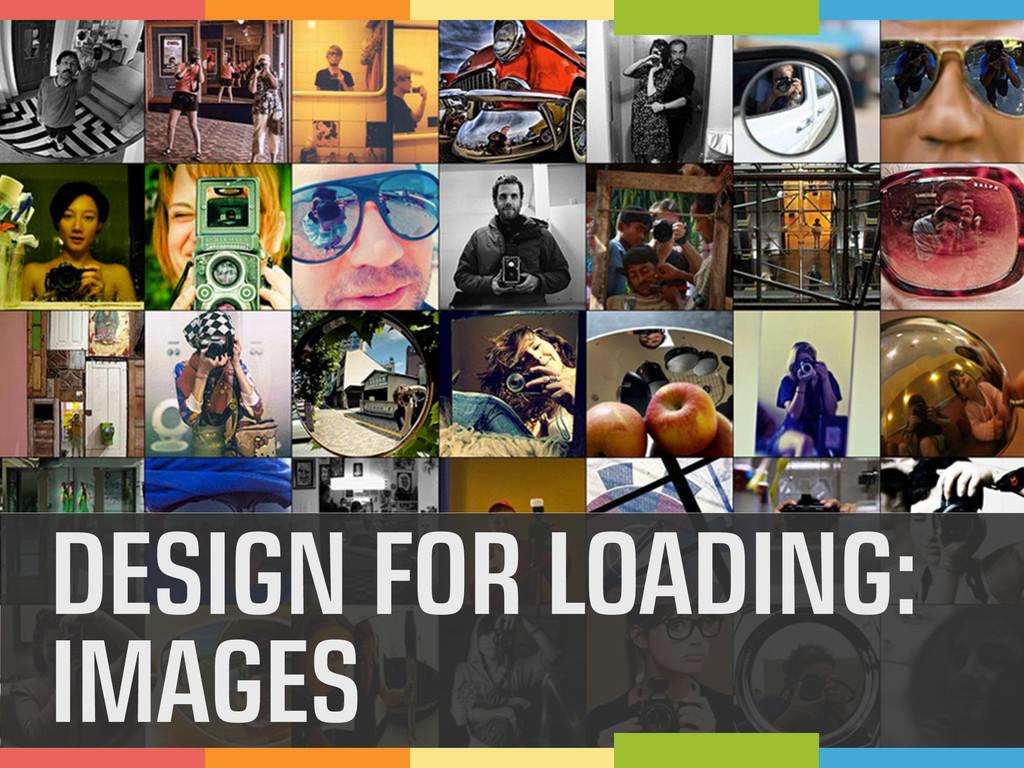 DESIGN FOR LOADING: IMAGES