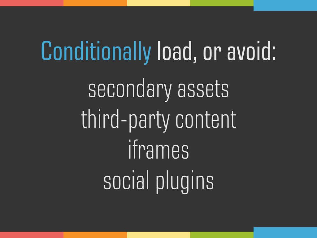 Conditionally load, or avoid: secondary assets