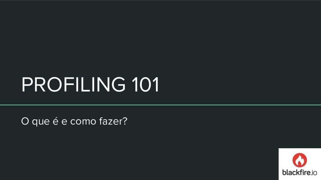 PROFILING 101 O que é e como fazer?