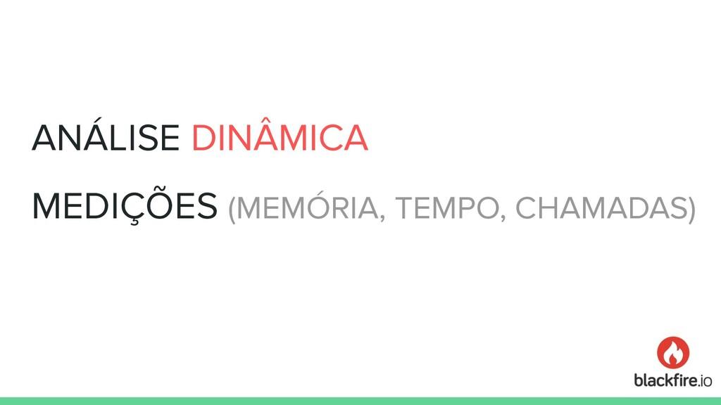 ANÁLISE DINÂMICA MEDIÇÕES (MEMÓRIA, TEMPO, CHAM...