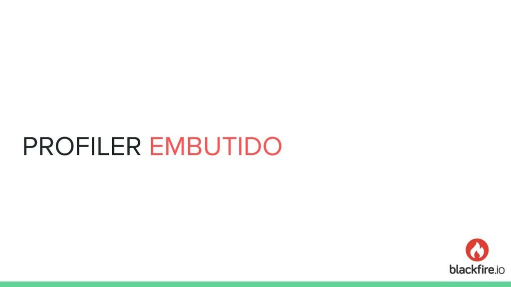 PROFILER EMBUTIDO