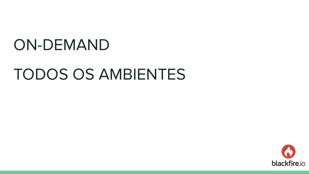 ON-DEMAND TODOS OS AMBIENTES