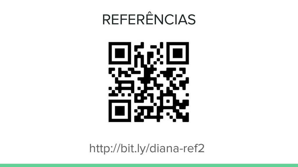 REFERÊNCIAS http://bit.ly/diana-ref2