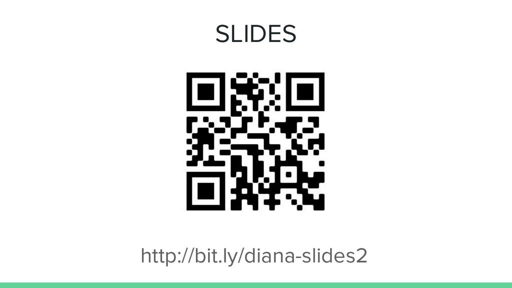 SLIDES http://bit.ly/diana-slides2