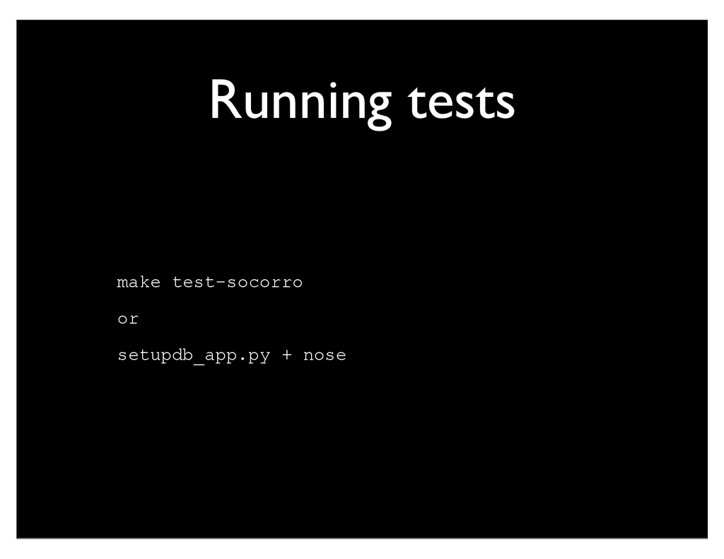 Running tests make test-socorro or setupdb_app....