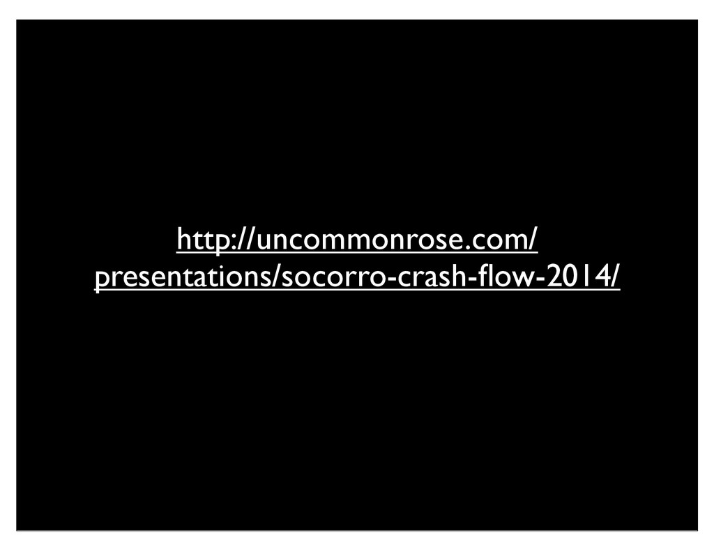 http://uncommonrose.com/ presentations/socorro-...