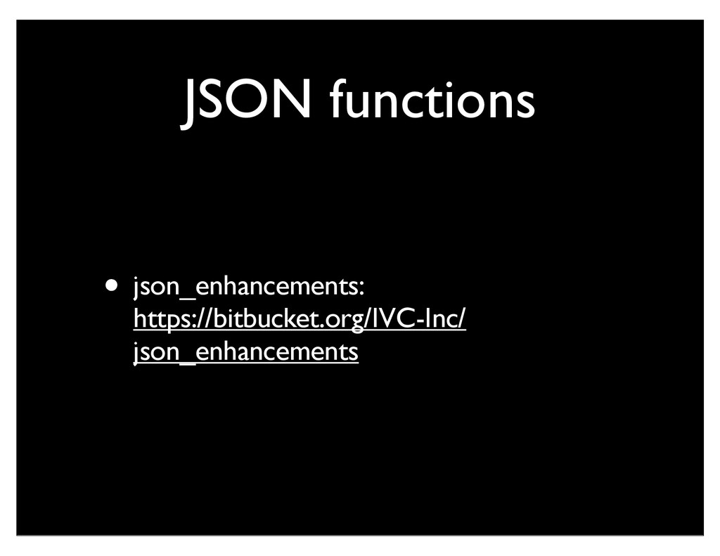 JSON functions • json_enhancements: https://bit...