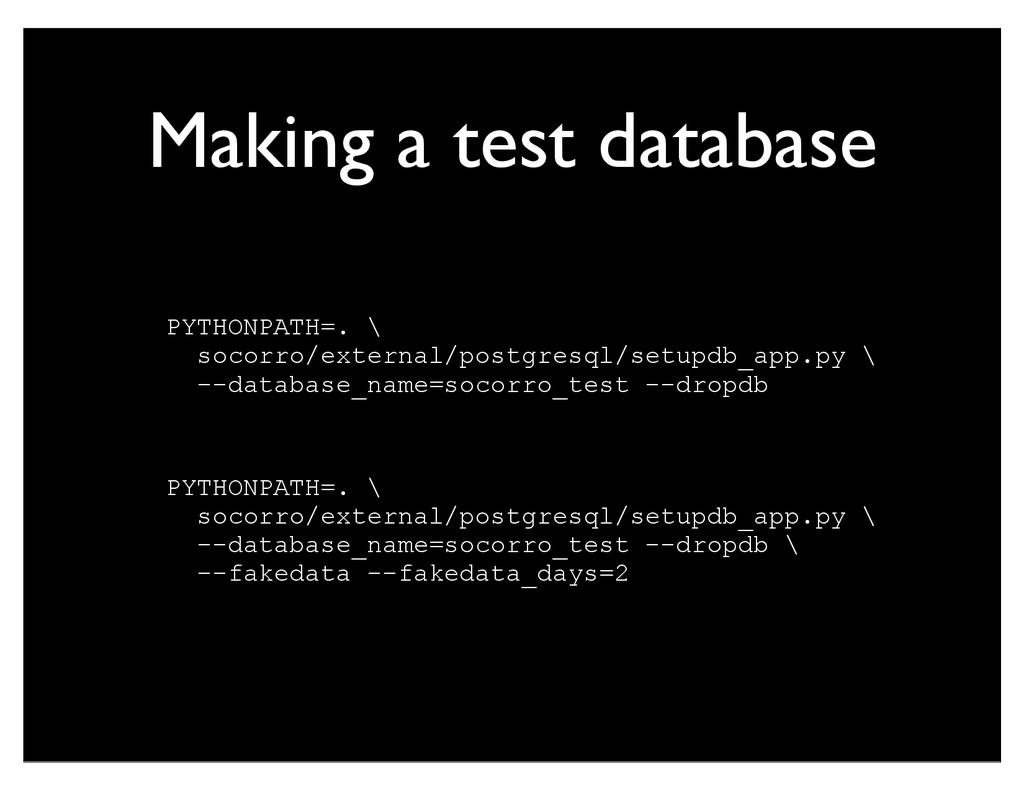 Making a test database PYTHONPATH=. \ socorro/e...
