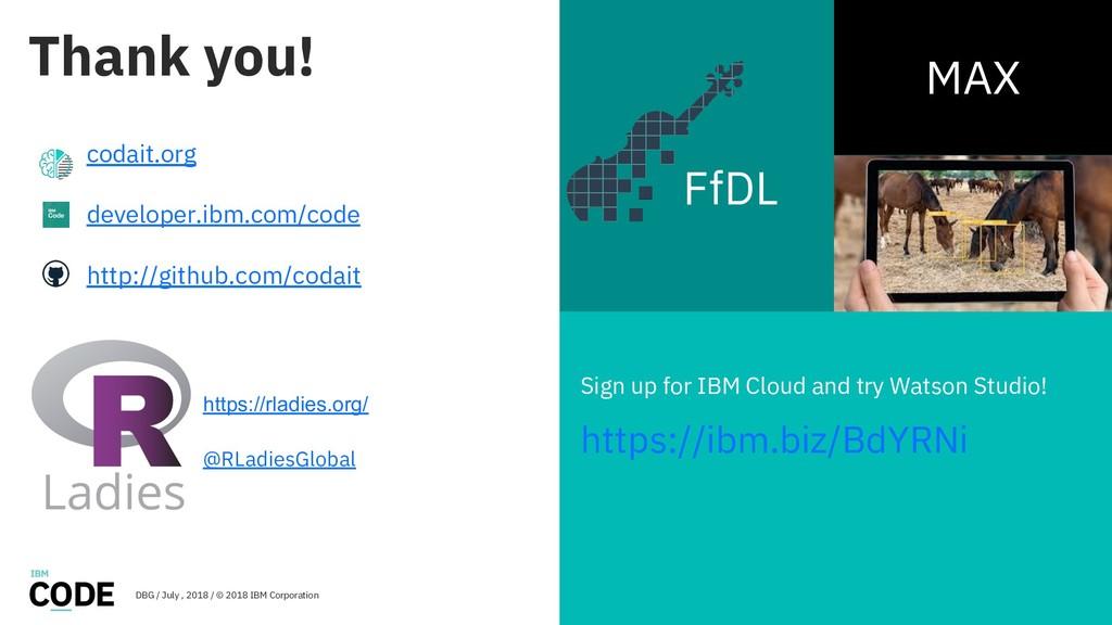 Thank you! codait.org developer.ibm.com/code ht...