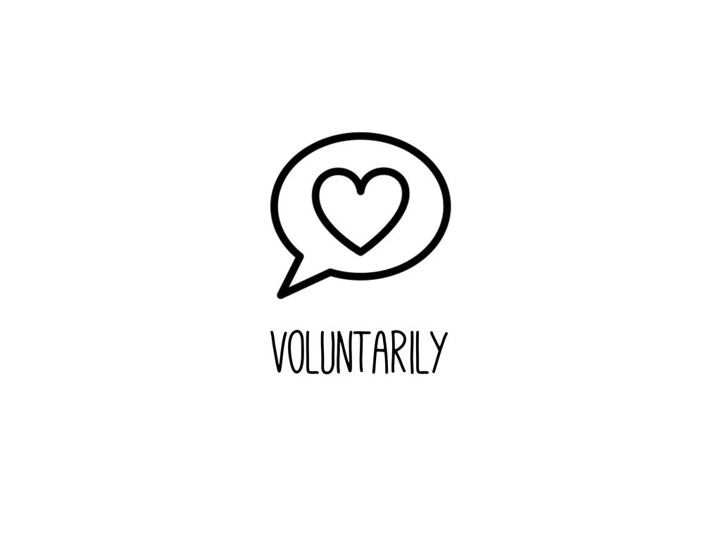 voluntarily