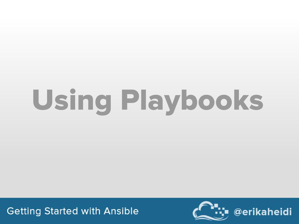 Using Playbooks