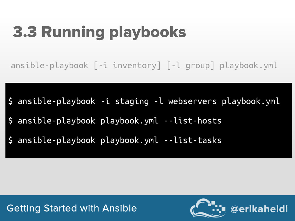 3.3 Running playbooks $ ansible-playbook -i sta...