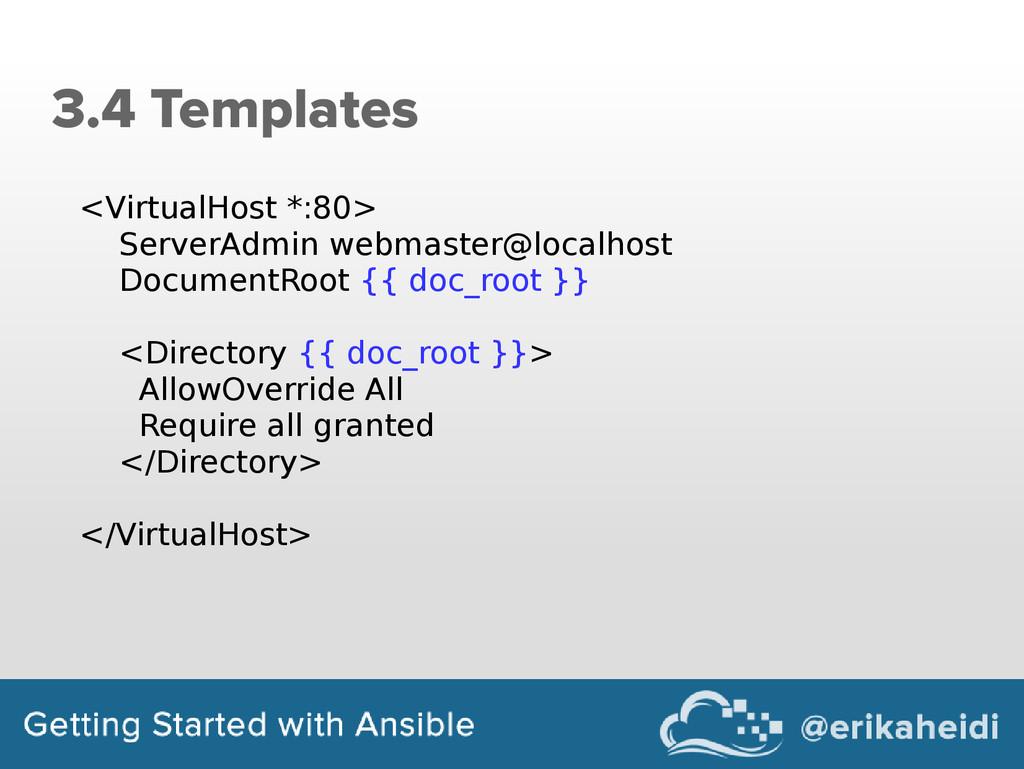 3.4 Templates <VirtualHost *:80> ServerAdmin we...