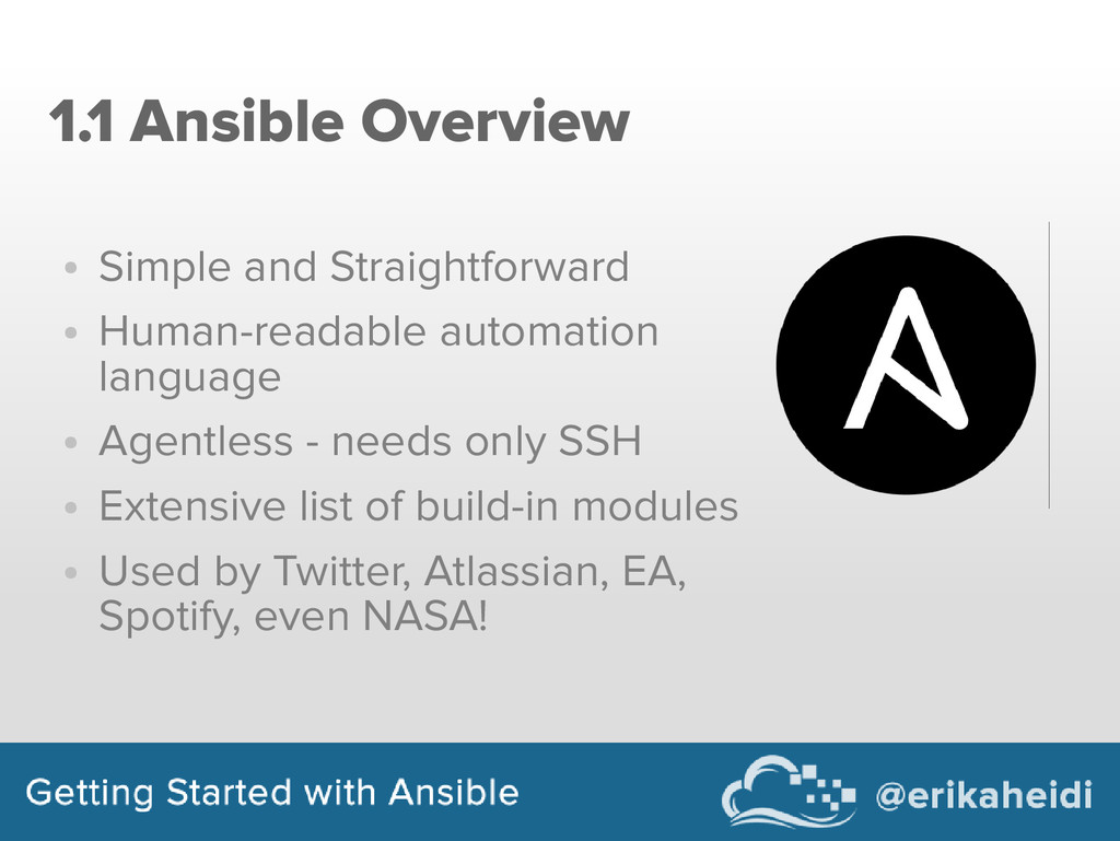 1.1 Ansible Overview ● Simple and Straightforwa...