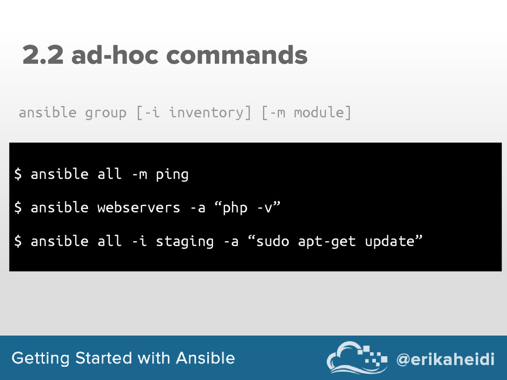 2.2 ad-hoc commands $ ansible all -m ping $ ans...