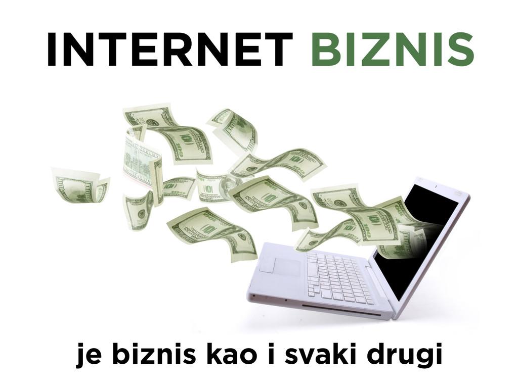 INTERNET BIZNIS je biznis kao i svaki drugi