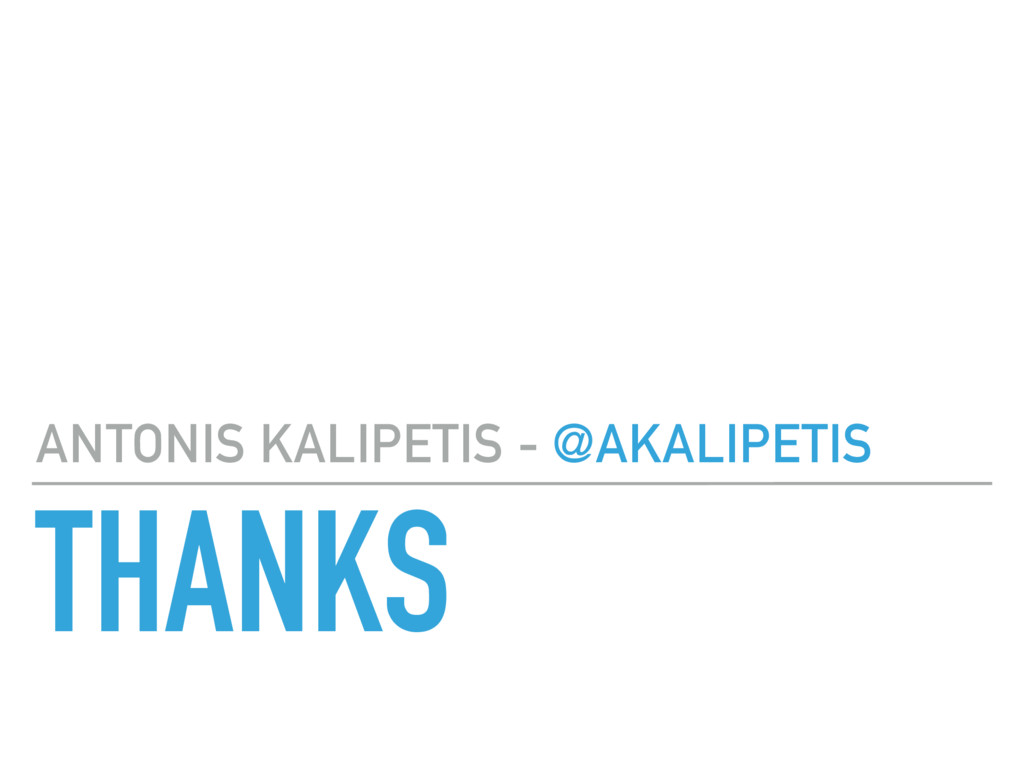 THANKS ANTONIS KALIPETIS - @AKALIPETIS