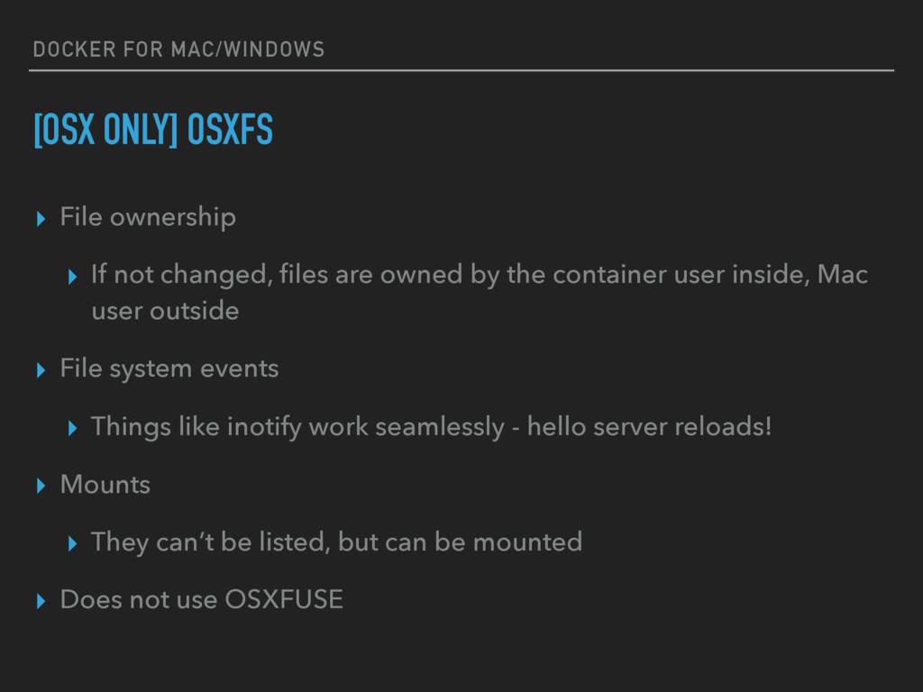 DOCKER FOR MAC/WINDOWS [OSX ONLY] OSXFS ▸ File ...
