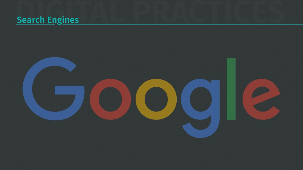 DIGITAL PRACTICES Search Engines