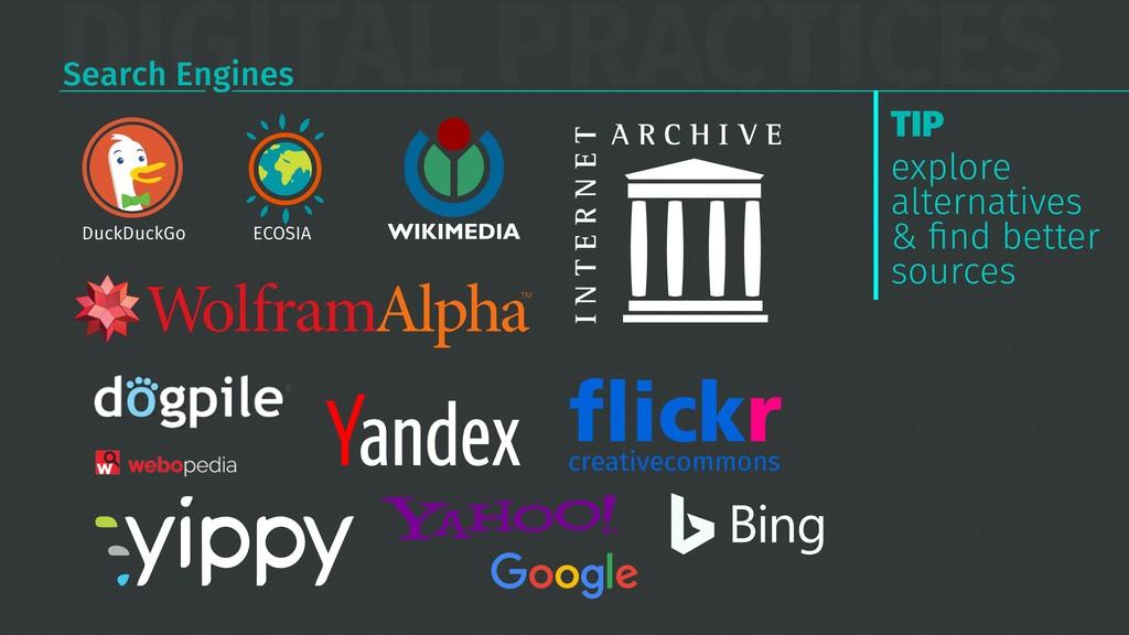 DIGITAL PRACTICES Search Engines TIP explore al...