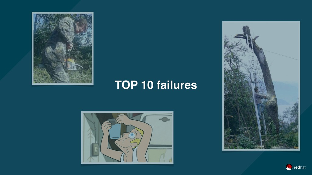 TOP 10 failures