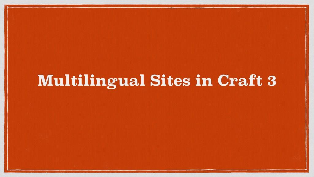 Multilingual Sites in Craft 3