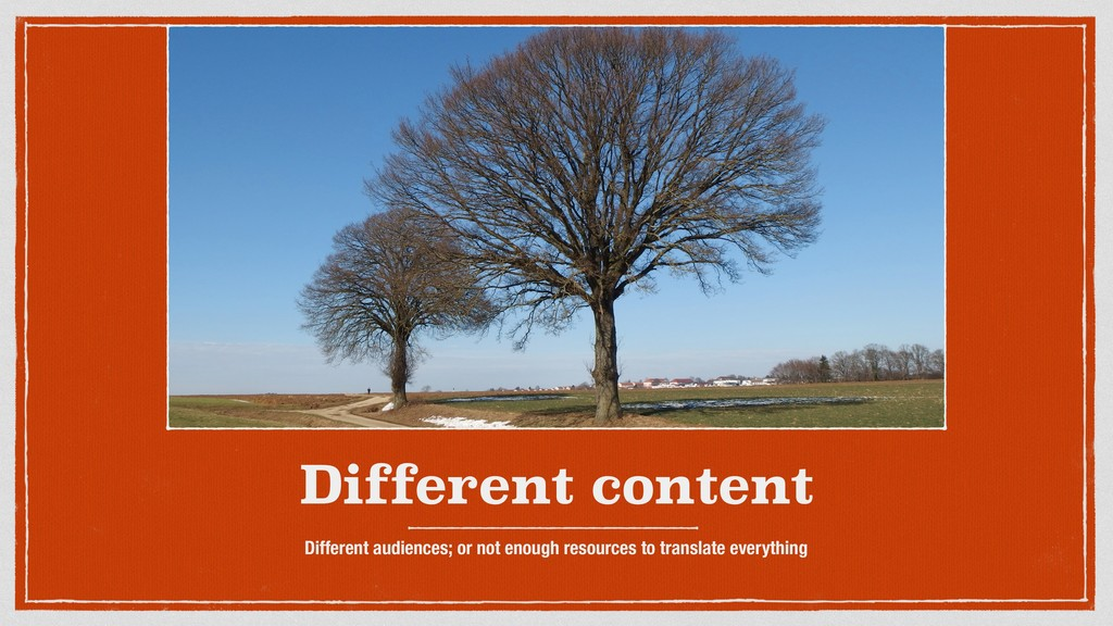 Different content Different audiences; or not e...