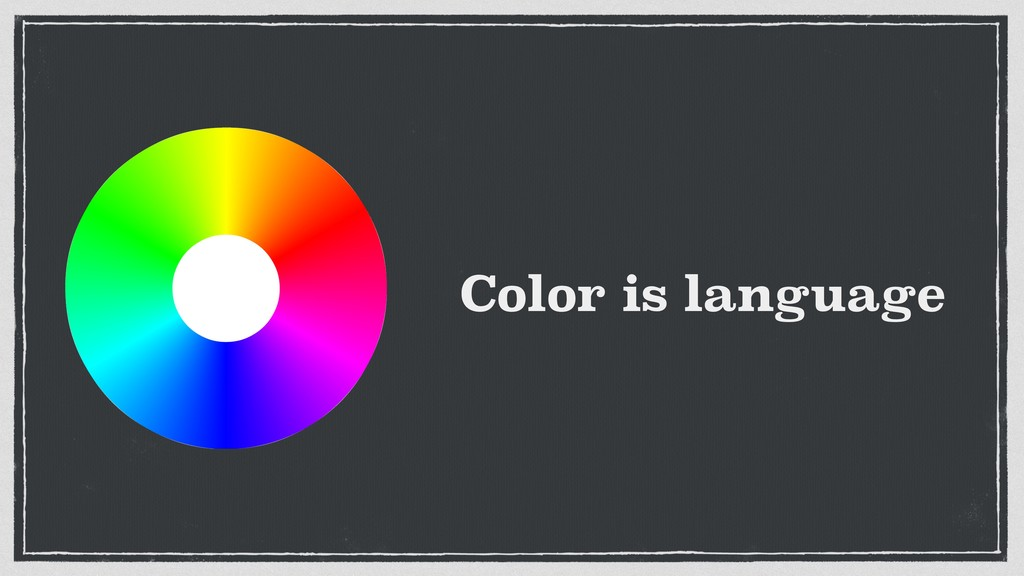 Color is language