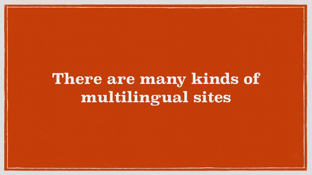 There are many kinds of multilingual sites