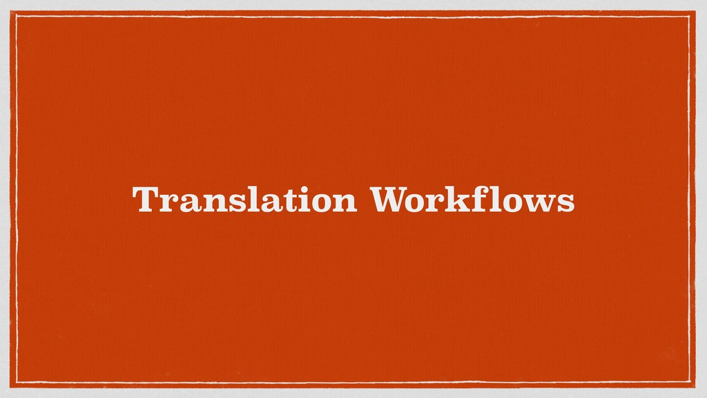 Translation Workflows