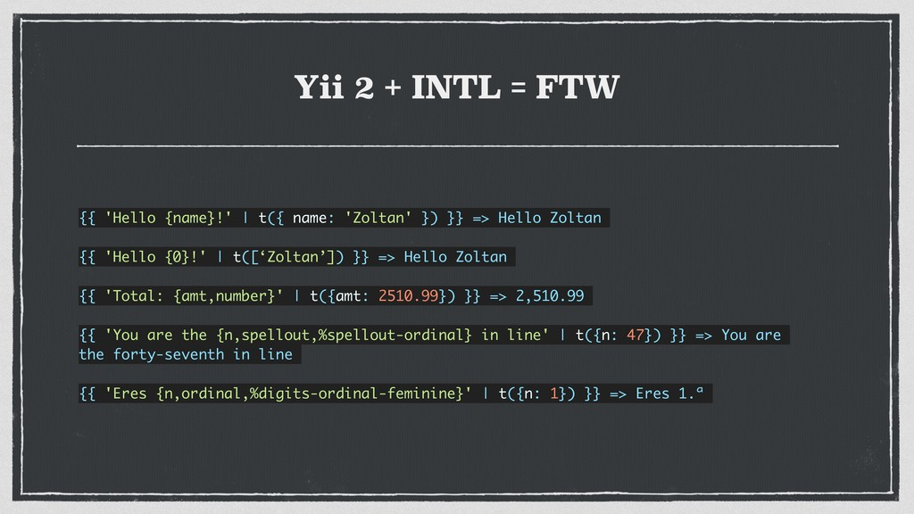 Yii 2 + INTL = FTW {{ 'Hello {name}!' | t({ nam...