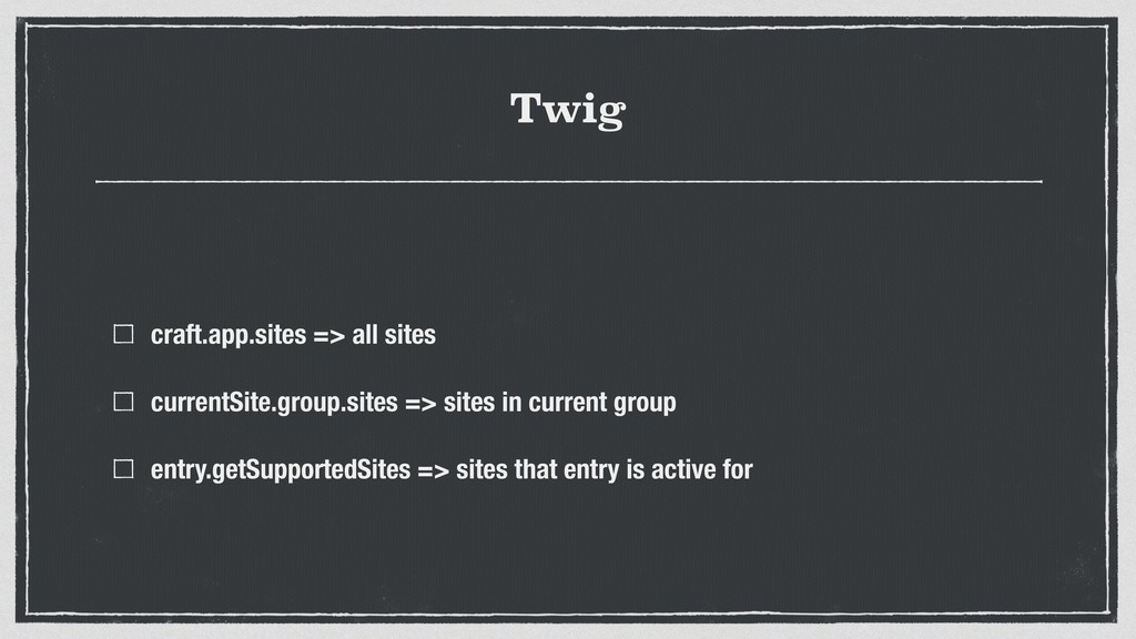 Twig craft.app.sites => all sites currentSite.g...