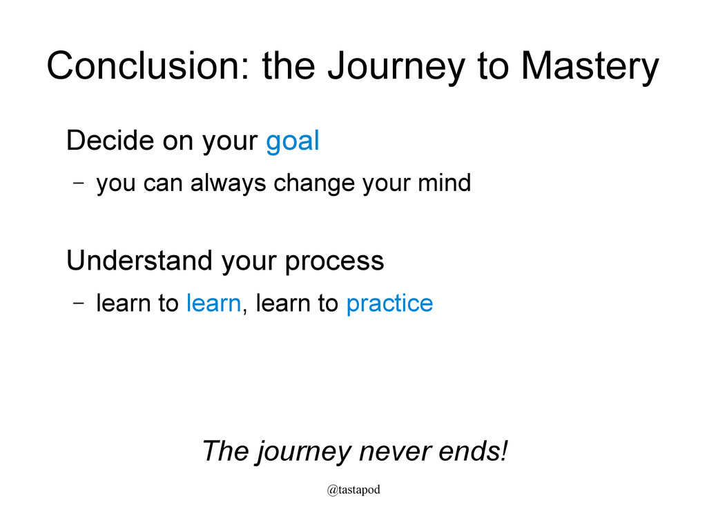 @tastapod Conclusion: the Journey to Mastery De...