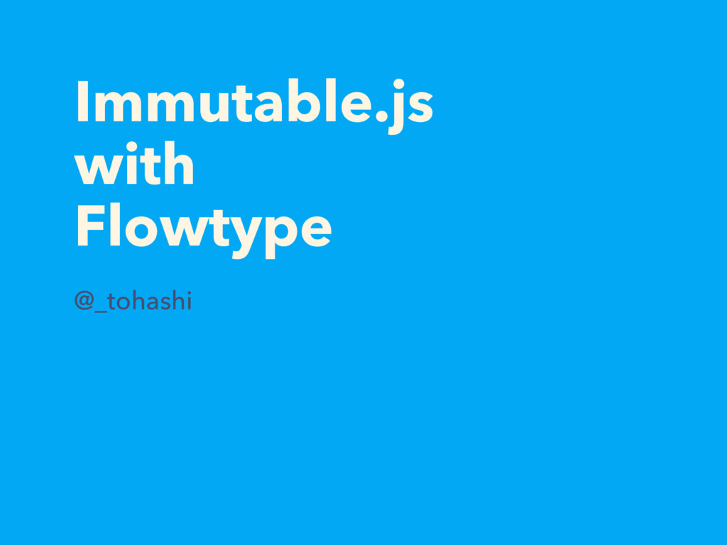 Immutable.js with Flowtype @_tohashi