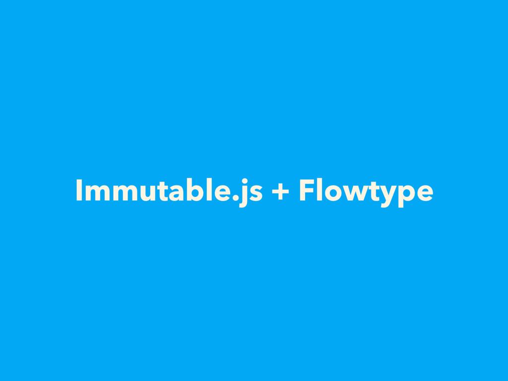 Immutable.js + Flowtype