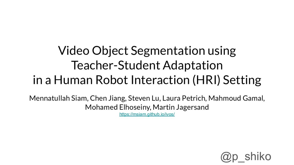 Video Object Segmentation using Teacher-Student...