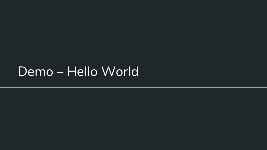Demo – Hello World