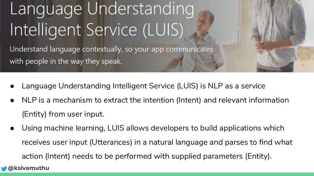 LUIS - Overview ● Language Understanding Intell...