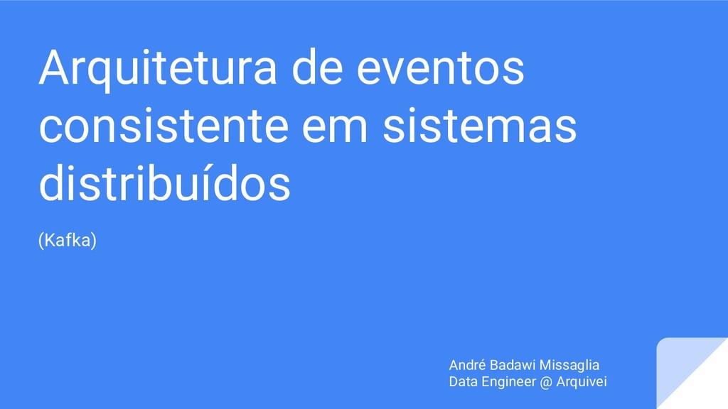 Arquitetura de eventos consistente em sistemas ...