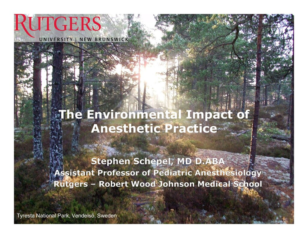 The Environmental Impact of Anesthetic Practice...