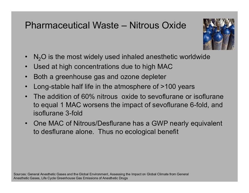 Pharmaceutical Waste – Nitrous Oxide • N2 O is ...