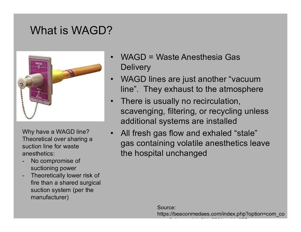 What is WAGD? • WAGD = Waste Anesthesia Gas Del...