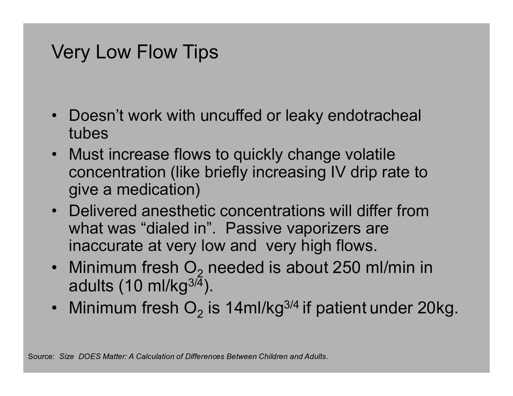 Very Low Flow Tips • Doesn't work with uncuffed...