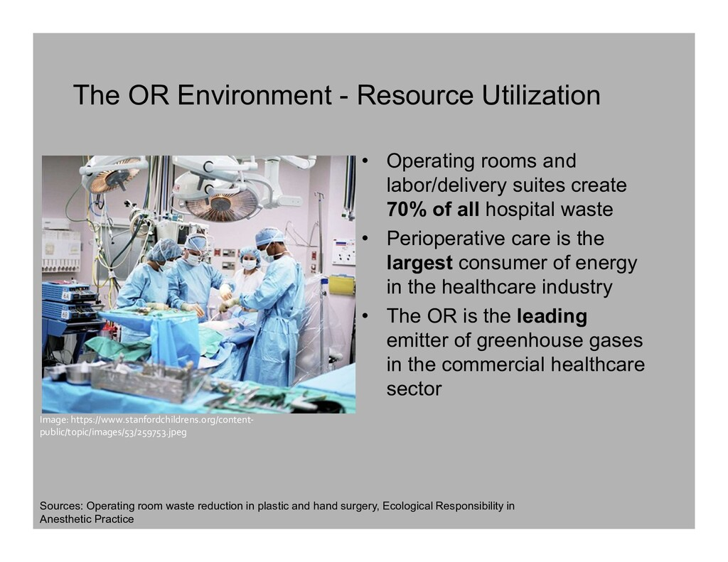 The OR Environment - Resource Utilization • Ope...